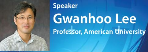 [세미나 안내] Global Seminar_Gwanhoo Lee (American University)_9/28 (Wed)_N22(동문창업관) #102